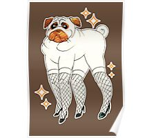 Pug With Lady Legs Poster