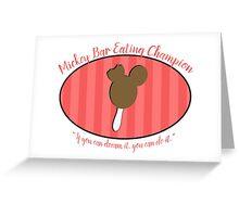 Mickey Bar Eating Champion Greeting Card