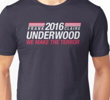 Frank Underwood & Claire Underwood 2016 - We Make the Terror Unisex T-Shirt
