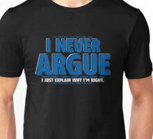 never argue Unisex T-Shirt