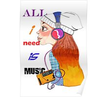 All I Need is Music Poster
