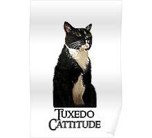 Tuxedo Cattitude Poster