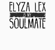 Elyza Lex is my soulmate Unisex T-Shirt