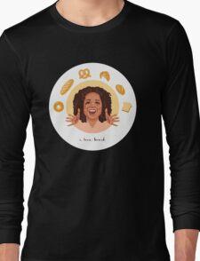 Oprah: I Love Bread Long Sleeve T-Shirt