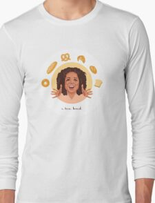 Oprah: I Love Bread Long Sleeve T-Shirt