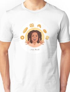 Oprah: I Love Bread Unisex T-Shirt