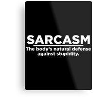 sarcasm natu Metal Print