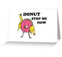 Donut Stop Me Now Greeting Card
