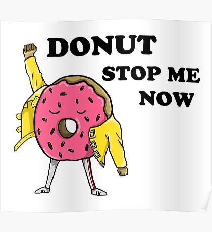 Donut Stop Me Now Poster