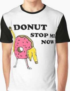 Donut Stop Me Now Graphic T-Shirt
