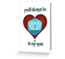 Always (D20) Greeting Card