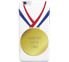 """""""congrats you're fake"""" medal iPhone Case/Skin"""