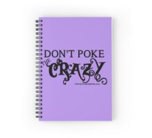 Don't Poke the Crazy Spiral Notebook
