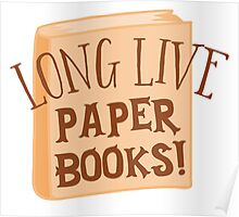 LONG LIVE paper books Poster