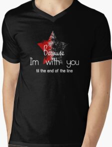 Because I'm with you till the end of the line with star Mens V-Neck T-Shirt