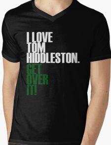 I LOVE Tom Hiddleston GET OVER IT! Mens V-Neck T-Shirt