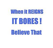 When it Reigns It BORES!!!  Anti Roman Photographic Print