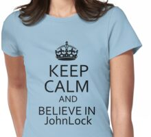 Keep Calm and Believe in JohnLock Womens Fitted T-Shirt