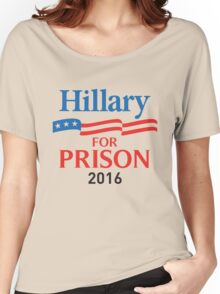 hillary for prison 2016 Women's Relaxed Fit T-Shirt