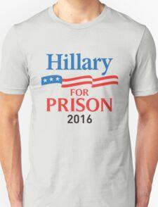 hillary for prison 2016 Unisex T-Shirt