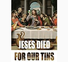 Jesus Died for our tins Unisex T-Shirt