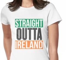 Straight Outta Ireland T Shirt Womens Fitted T-Shirt