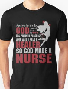 On the 8th day God looked down and made a Nurse T-Shirt