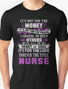 It's for the love forever the title Nurse T-Shirt