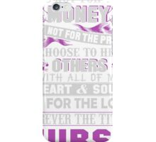 It's for the love forever the title Nurse iPhone Case/Skin