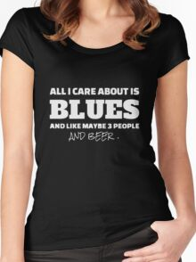 all i care about is blues and like maybe 3 people and beer Women's Fitted Scoop T-Shirt