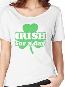 irish for a day Women's Relaxed Fit T-Shirt