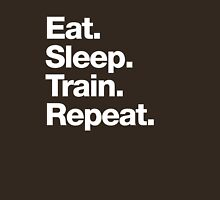 Eat. Sleep. Train. Repeat. Unisex T-Shirt