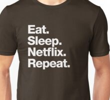 Eat. Sleep. Netflix. Repeat. Unisex T-Shirt