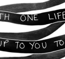 danisnotonfire Life Motivation Quote (Black with White Type) Sticker