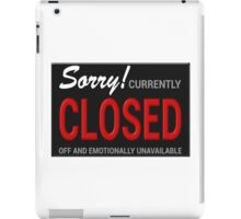 Closed Off and Emotionally Unavailable 2 iPad Case/Skin
