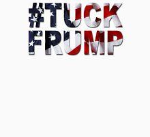 #tuckfrump Unisex T-Shirt