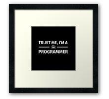 Trust me I'm a programmer Framed Print