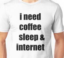 coffee, sleep & internet  Unisex T-Shirt