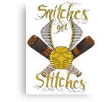 Snitches get stitches Canvas Print