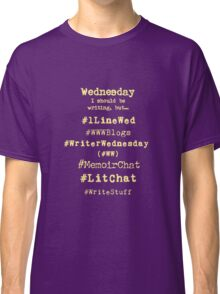 Hashtag Writer Week - Wednesday (dark tees) Classic T-Shirt
