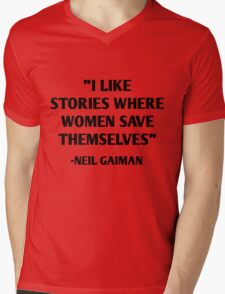 I like stories where women save themselves - neil gaiman quotes Mens V-Neck T-Shirt