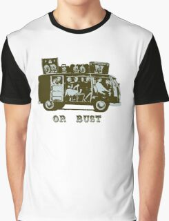 Oregon Or Bust! Graphic T-Shirt