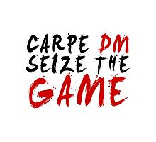 Carpe DM, Seize The Game - Dungeons & Dragons Photographic Print