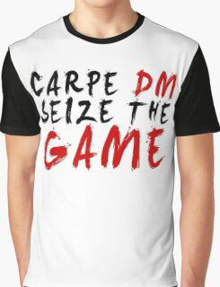 Carpe DM, Seize The Game - Dungeons & Dragons Graphic T-Shirt