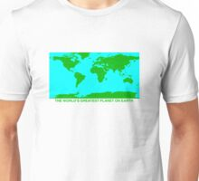 THE WORLD'S GREATEST PLANET ON EARTH Unisex T-Shirt