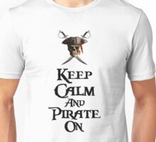 Keep Calm And Pirate On Unisex T-Shirt