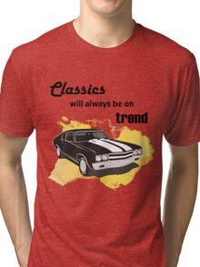 classics will always be on trend Tri-blend T-Shirt