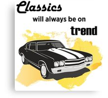 classics will always be on trend Canvas Print