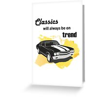 classics will always be on trend Greeting Card