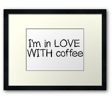 I Love Coffee Drink Cool Funny Framed Print